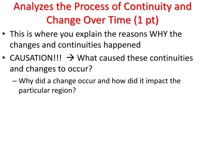 explain the change and continuity Social and cultural continuity and change society and culture hsc topic 1 many were developed in the 19th century to explain radical social changes occuring.