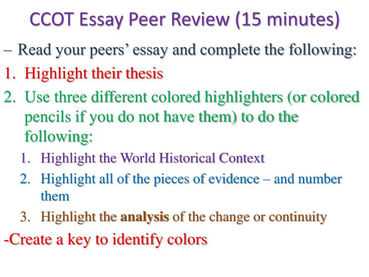 questions for peer review essay Your essay had a good start to it just make sure when you finish your quotes that they're listed correctly about how we talked in class can you anticipate any other opposing points of view that the writer could concede and/or refute what questions were you left with after reading this text.