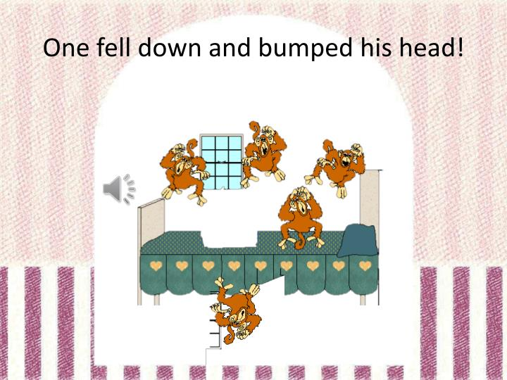 One fell down and bumped his head