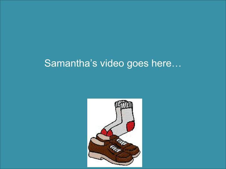 Samantha's