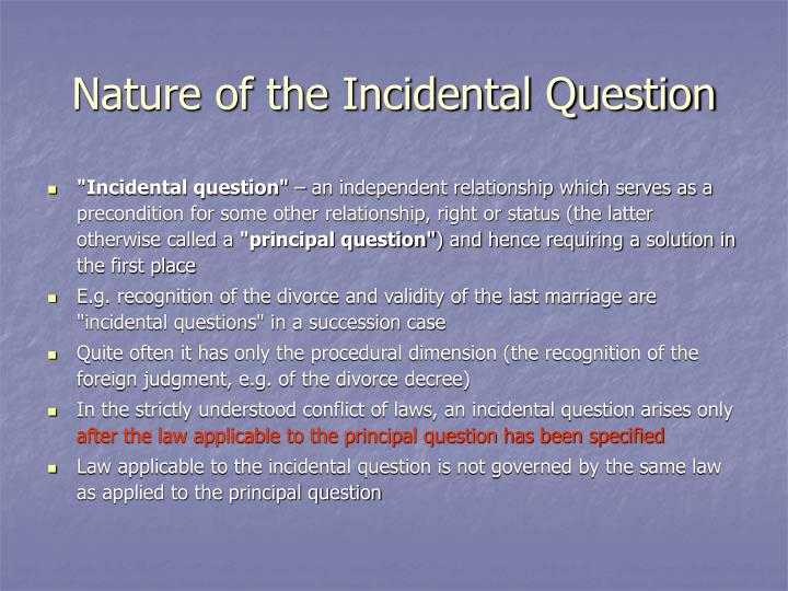 Nature of the Incidental Question