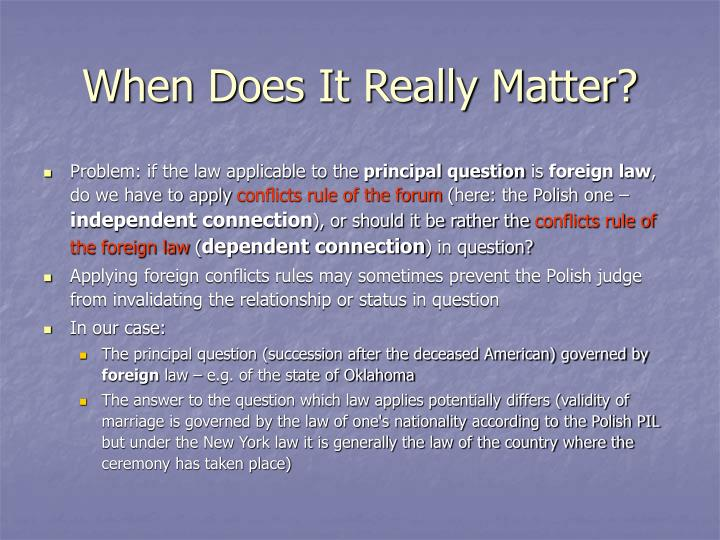 When Does It Really Matter?