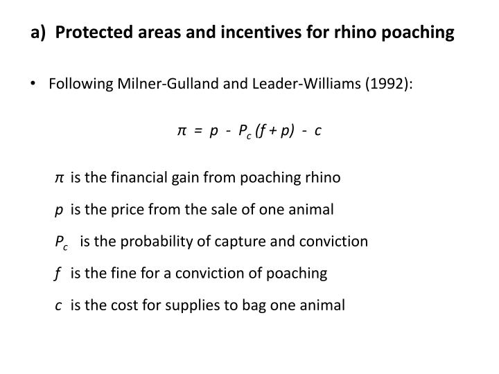 a)  Protected areas and incentives for rhino poaching