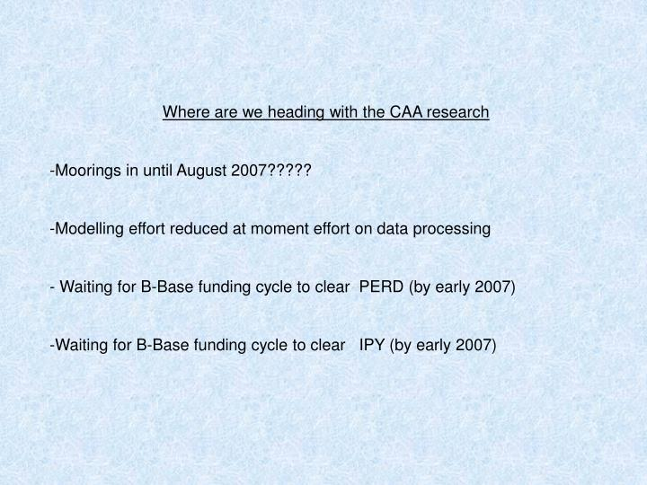 Where are we heading with the CAA research