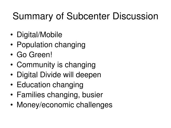 Summary of Subcenter Discussion