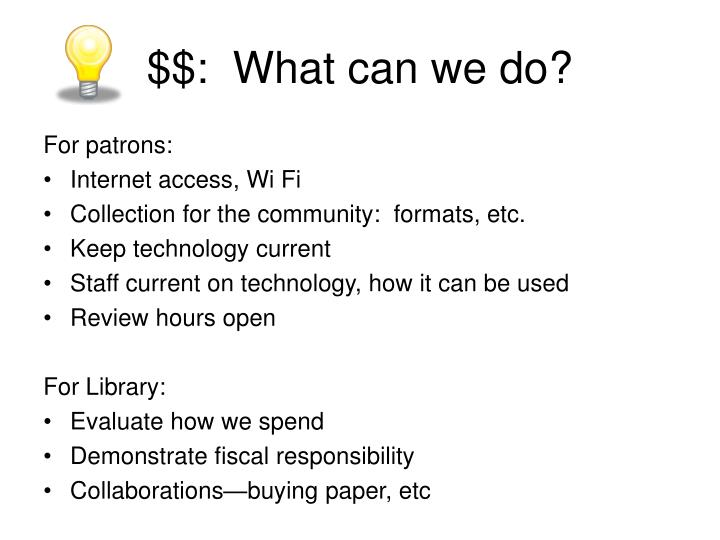 $$:  What can we do?