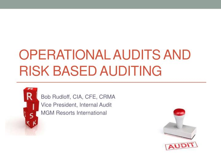 operational audit Are internal audit, self-assessment, and quality assurance programs implemented identify and monitor key operational metrics to establish accountability does.