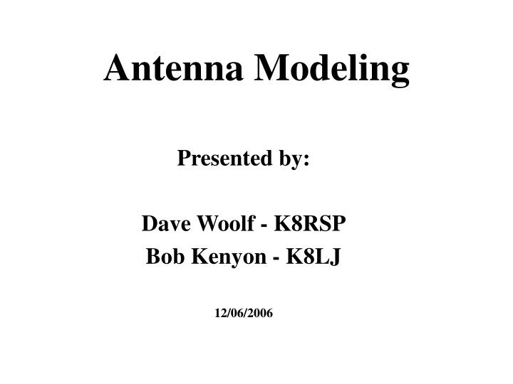 PPT - Antenna Modeling PowerPoint Presentation - ID:3756727