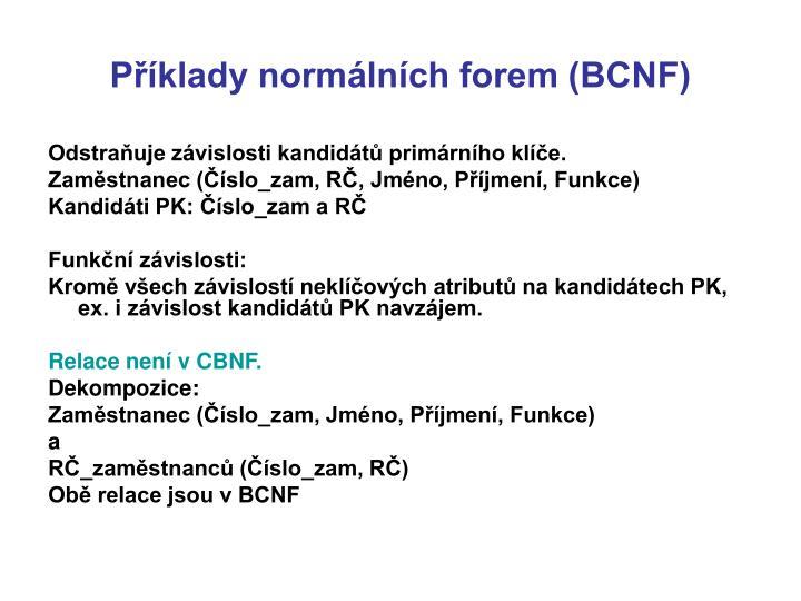 Příklady normálních forem (BCNF)