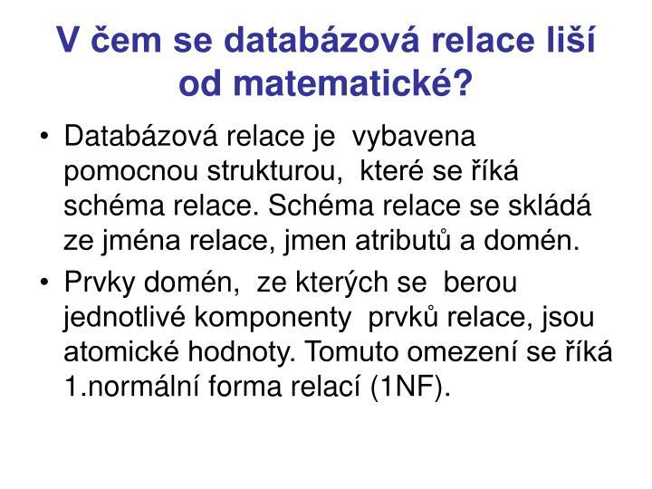 V čem se databázová relace liší od matematické?