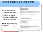 parent income and asset info