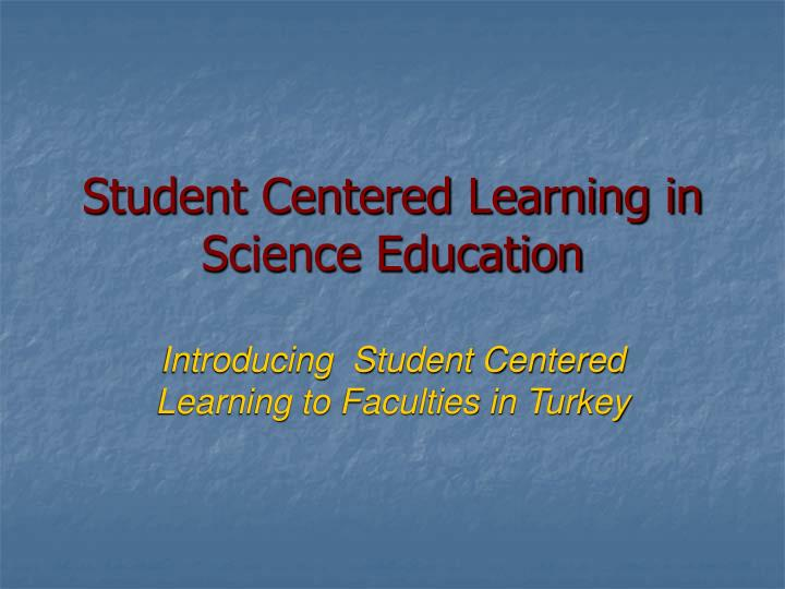 student centered learning in science education n.