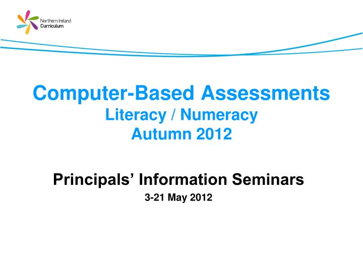 computer based assessments literacy numeracy autumn 2012 n.