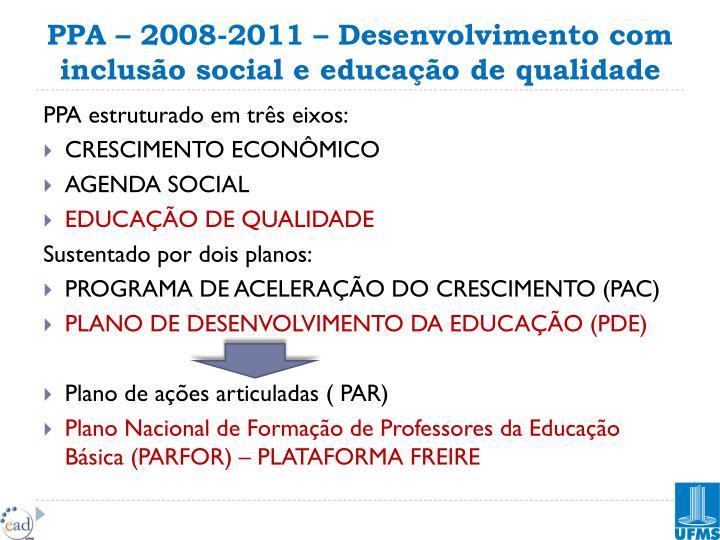 PPA – 2008-2011 – Desenvolvimento com inclusão social e educação de qualidade
