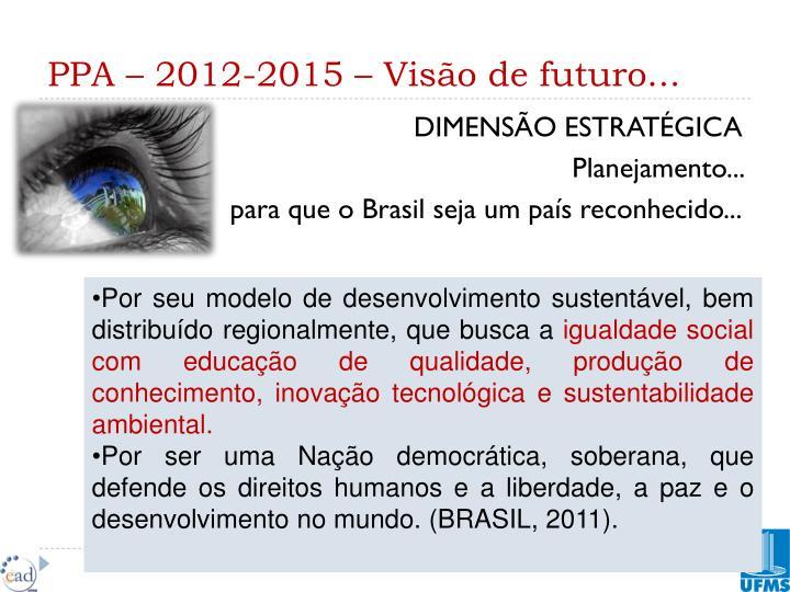 PPA – 2012-2015 – Visão de futuro...
