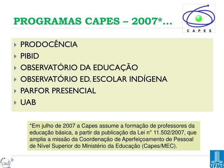 PROGRAMAS CAPES – 2007*...