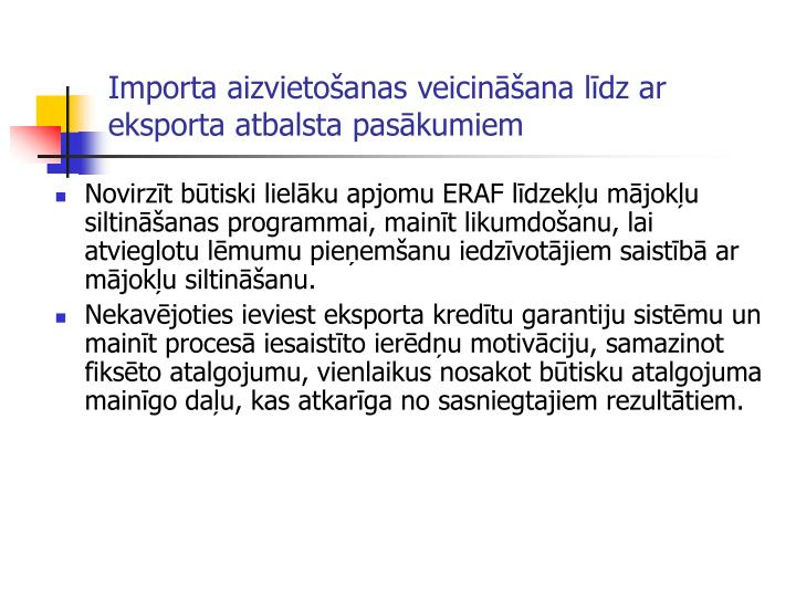 Importa aizvietošanas veicināšana līdz ar eksporta atbalsta pasākumiem