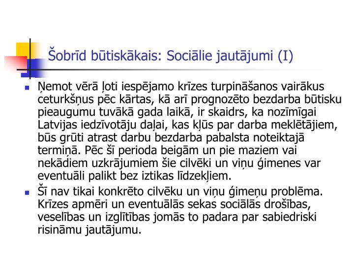 Šobrīd būtiskākais: Sociālie jautājumi (I)