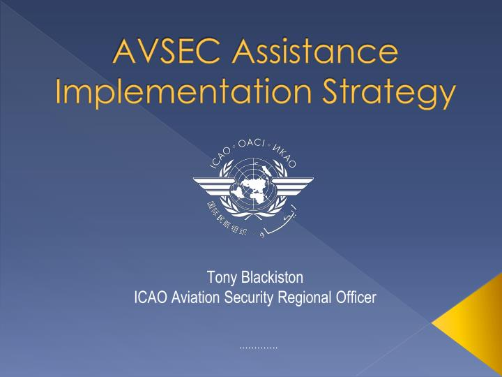 avsec assistance implementation strategy