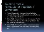 specific tools formality of feedback correction