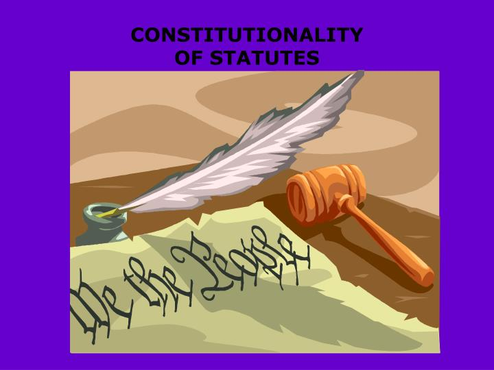 CONSTITUTIONALITY