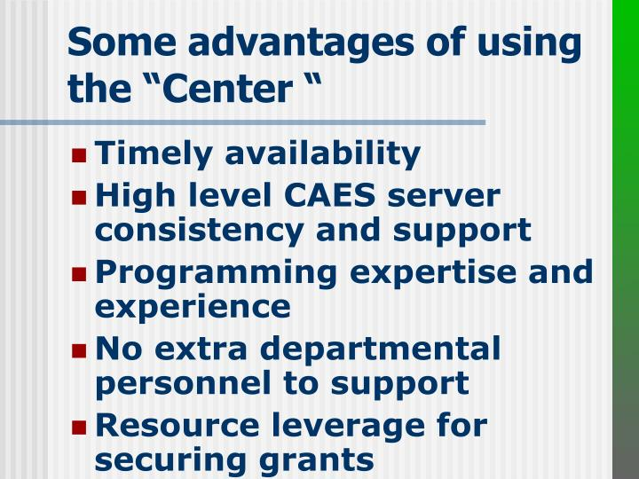 """Some advantages of using the """"Center """""""