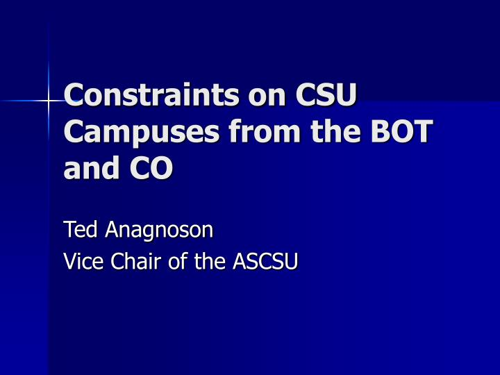 Constraints on csu campuses from the bot and co