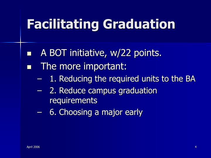 Facilitating Graduation