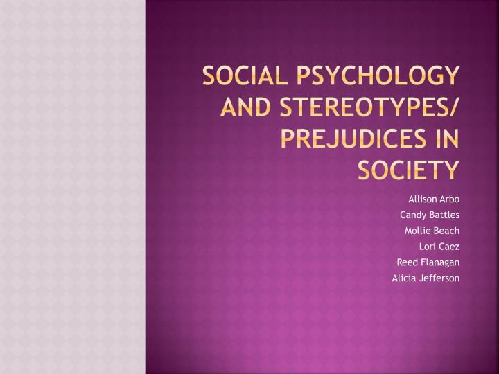 social psychology and stereotypes prejudices in society n.