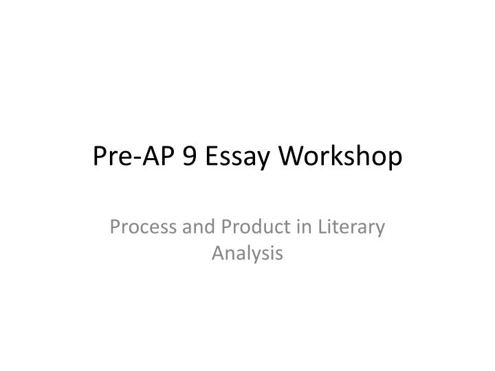 a literary analysis of ap Different with literary analysis it is easy to see why that would happen look at the following q2 prompt from the 2014 ap exam: the following passage is from the novel the known world by edward p.