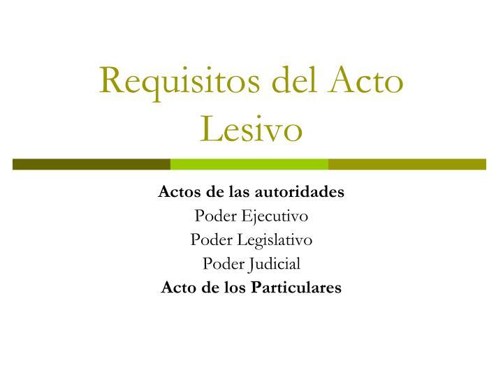 Requisitos del Acto Lesivo