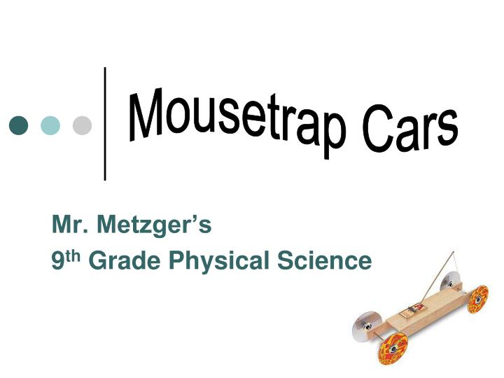 mr metzger s 9 th grade physical science n.