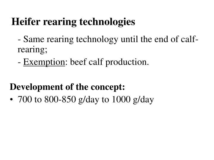 Heifer rearing technologies