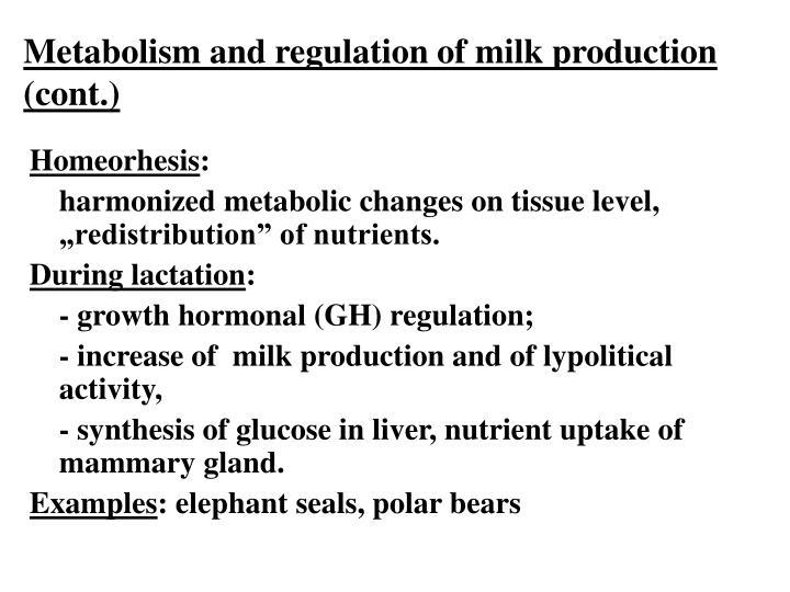 Metabolism and regulation of milk production
