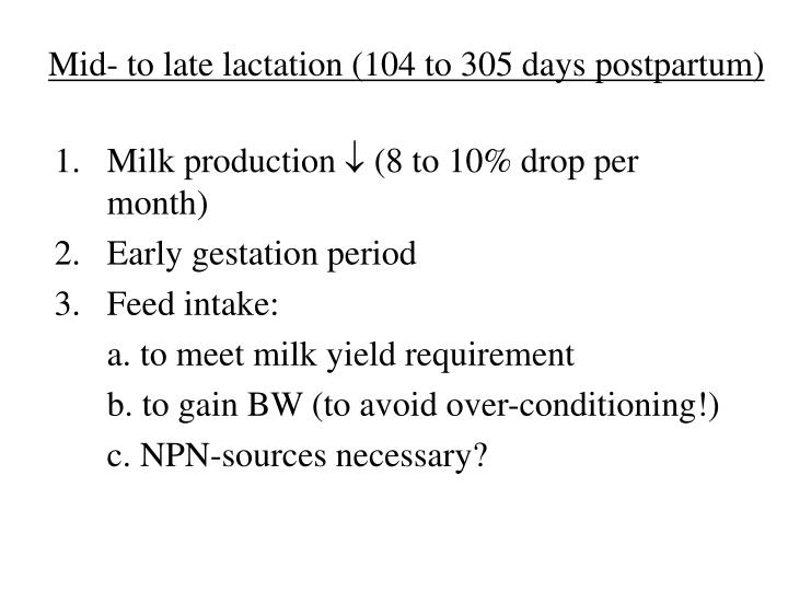 Mid- to late lactation (104 to 305 days postpartum)