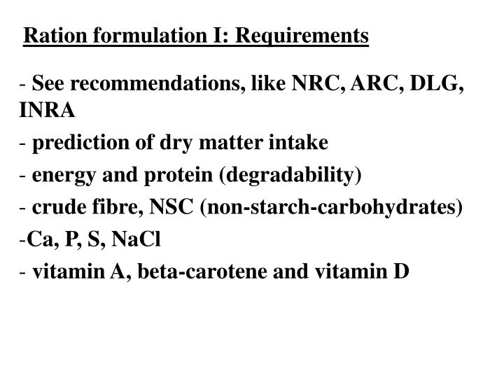 Ration formulation I: Requirements
