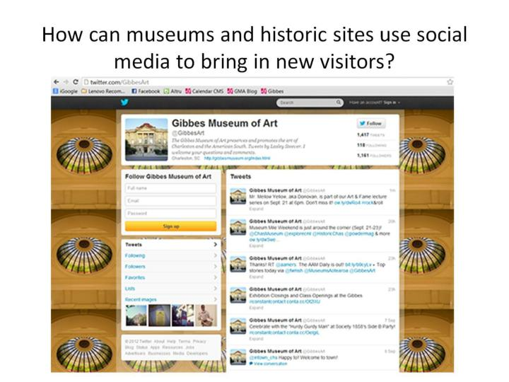 How can museums and historic sites use social media to bring in new visitors?