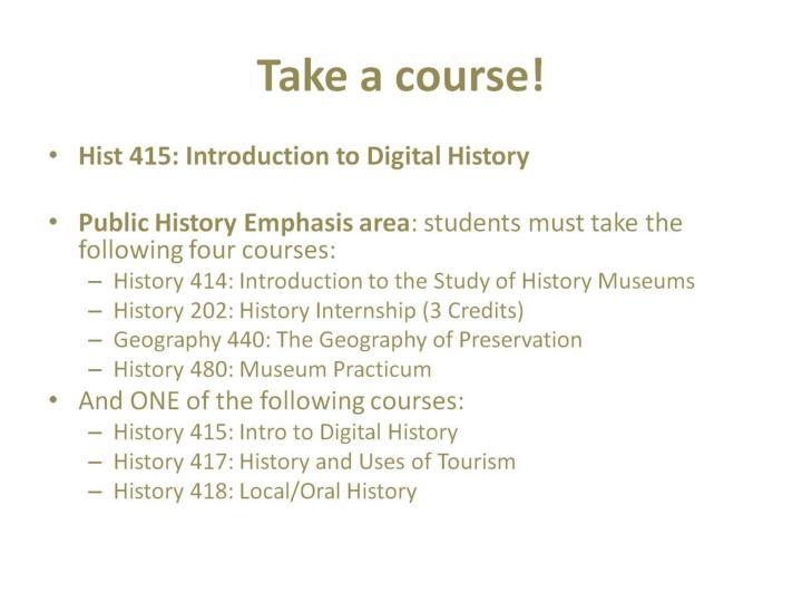 Take a course!