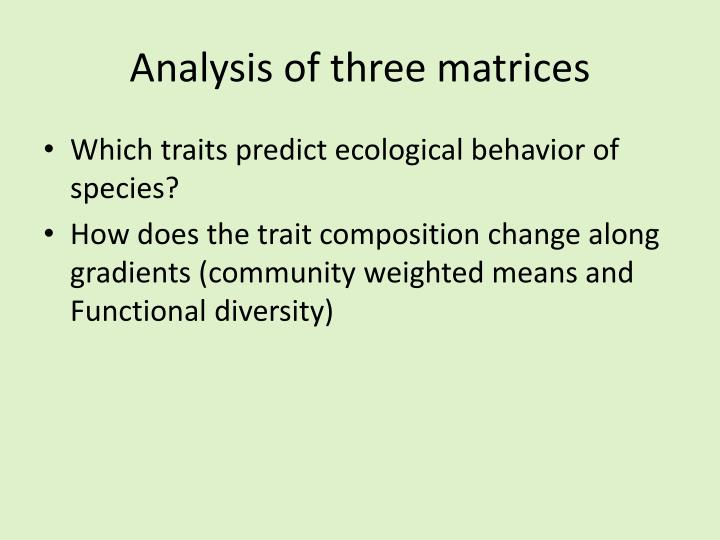 Analysis of three matrices