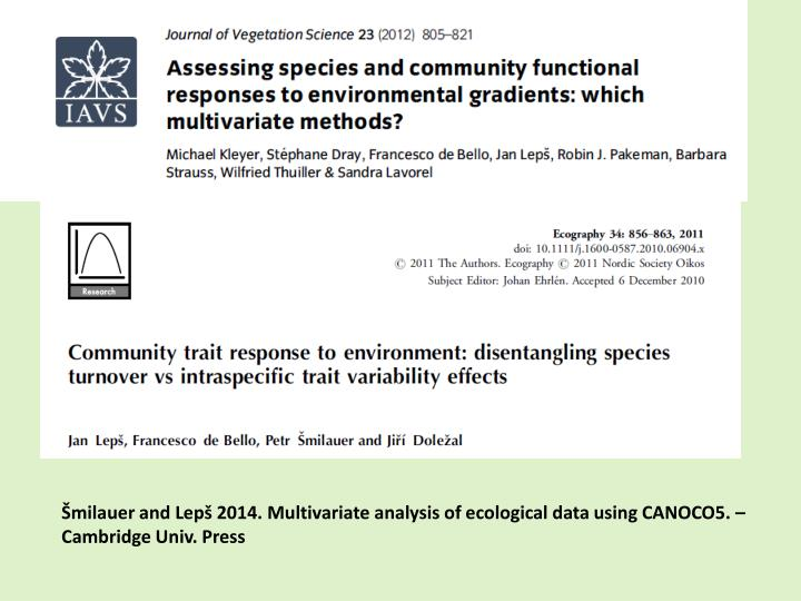 Šmilauer and Lepš 2014. Multivariate analysis of ecological data using CANOCO5. – Cambridge Univ. Press