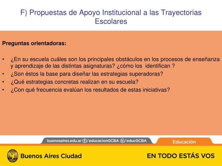 F) Propuestas de Apoyo Institucional a las Trayectorias Escolares