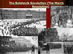 the bolshevik revolution the march revolution