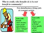 who to credit who benefits is it a net benefit to community