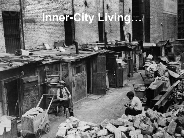 Inner-City Living…