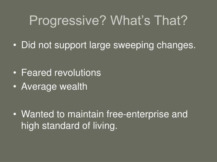 Progressive? What's That?