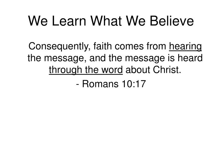 We Learn What We Believe