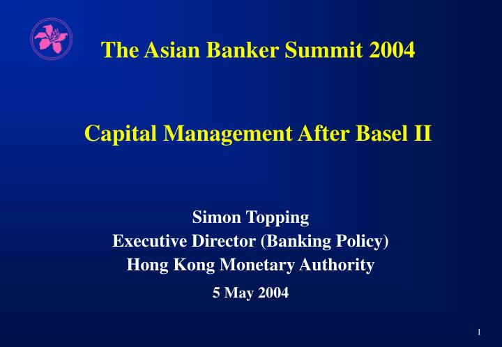 The asian banker summit 2004 capital management after basel ii