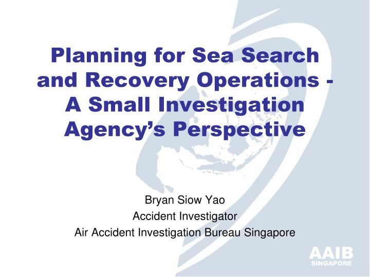 planning for sea search and recovery operations a small investigation agency s perspective n.