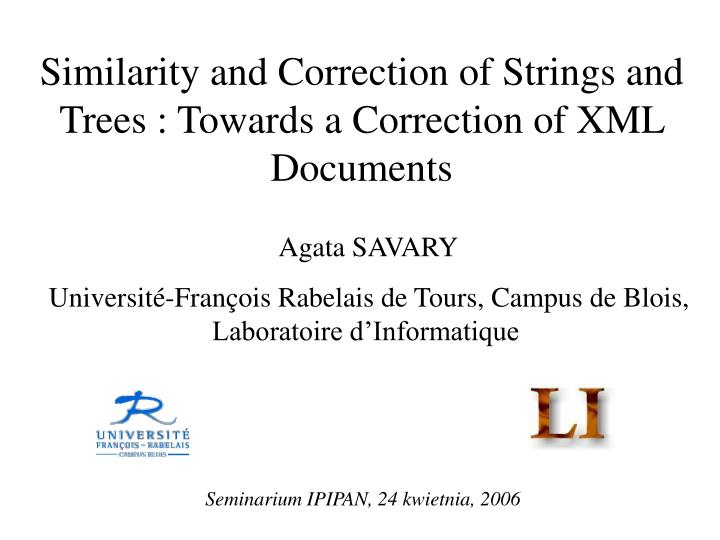 similarity and correction of strings and trees towards a correction of xml documents n.
