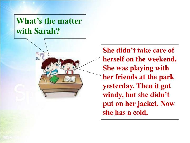What's the matter with Sarah?